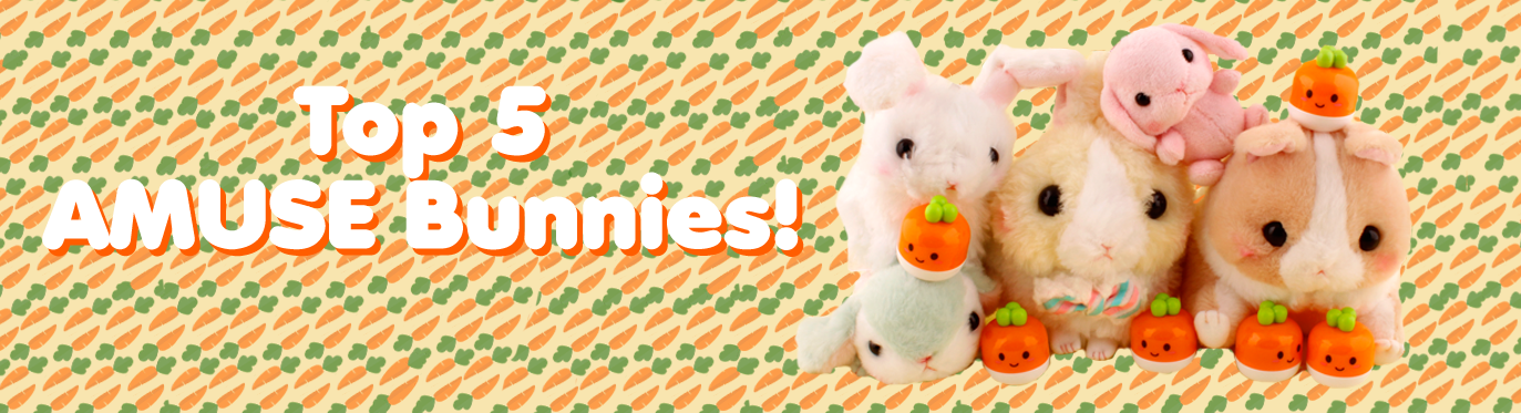 The Best AMUSE Bunny!? - Our Top 5