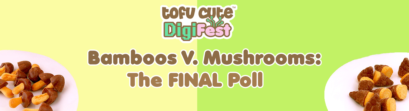 Mushrooms V. Bamboos - The Final Poll