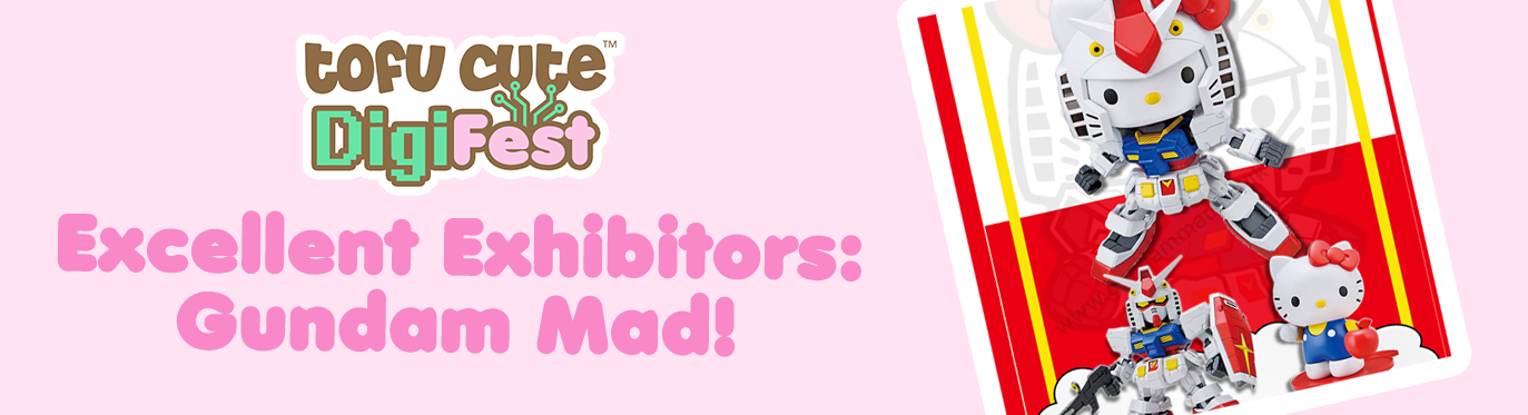 Excellent Exhibitors: Gundam Mad!