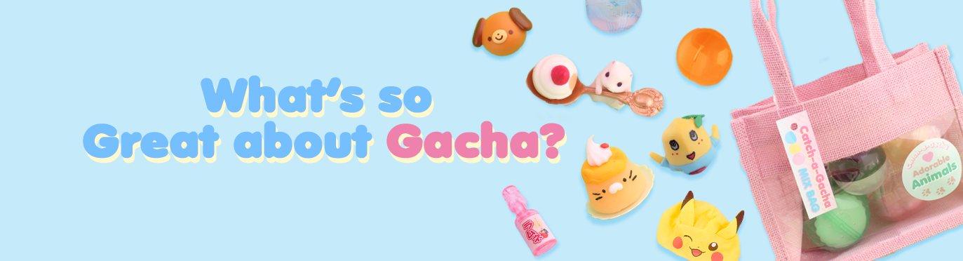 What's so great about GACHA?