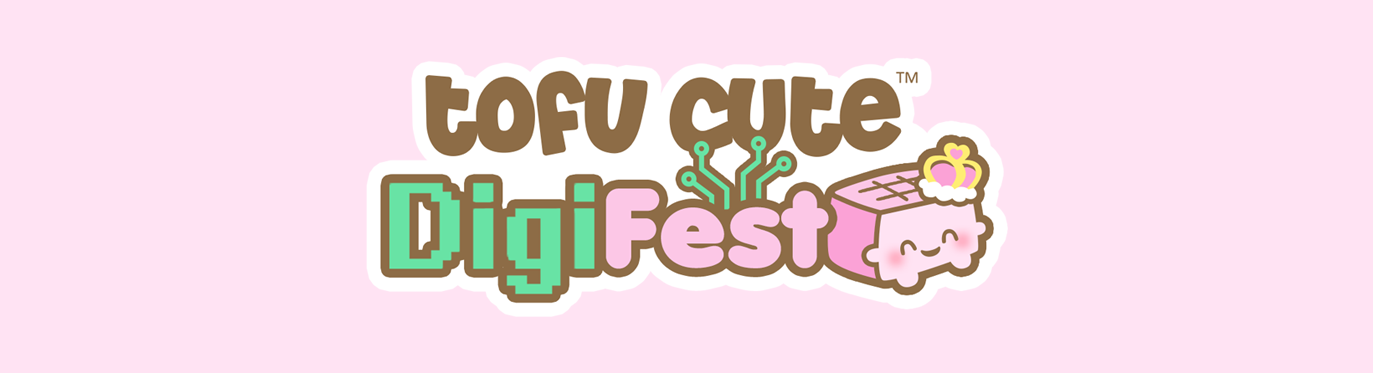 Introducing Tofu Cute DigiFest!
