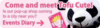 Visit Tofu Cute's stalls at Japanese festivals, conventions & events around the UK, to buy kawaii stuff and Pocky!